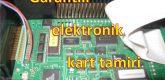 Garantili Elektronik Kart Tamiri